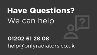 Have questions? We can help. 01202 612808. help@onlyradiators.co.uk