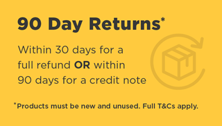 90 day returns. Within 30 days for a full refund or within 90 days for a credit note. Products must be new and unused. Full Terms and Conditions apply.